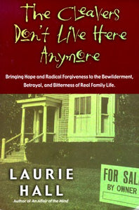 The Cleavers Don't Live Here Anymore by Laurie Hall