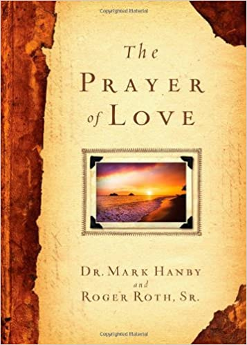 The Prayer of Love Devotional by Hanby & Roth