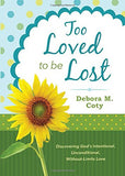 Too Loved to be Lost by Debora M Coty