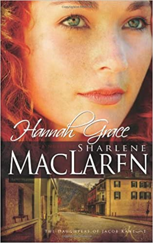 Hannah Grace by Sharlene MacLaren