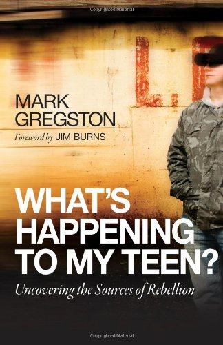 What's Happening to My Teen? by Mark Gregston