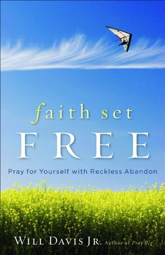 Faith Set Free by Will Davis Jr