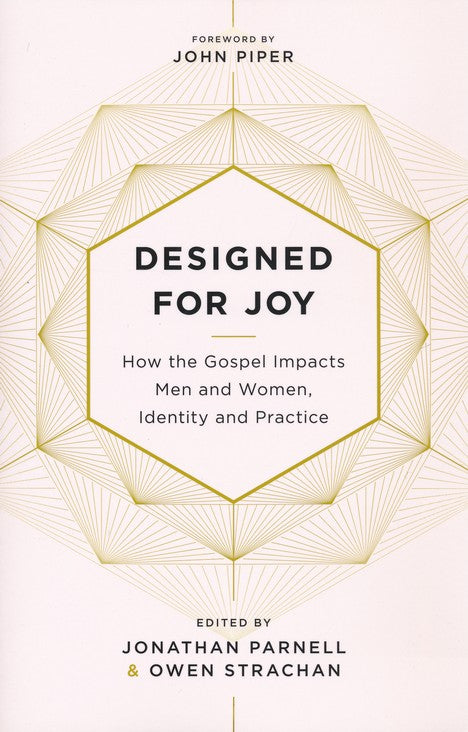 Designed for Joy by Jonathon Parnell & Owen Strachan