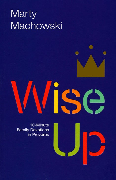 Wise Up by Marty Machowski
