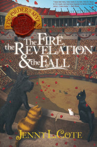The Fire, the Revelation & the Fall by Jenny L. Cote