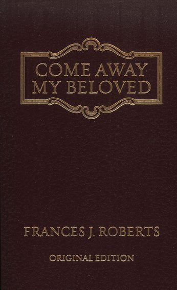Come Away My Beloved by Frances J Roberts, Classic Edition