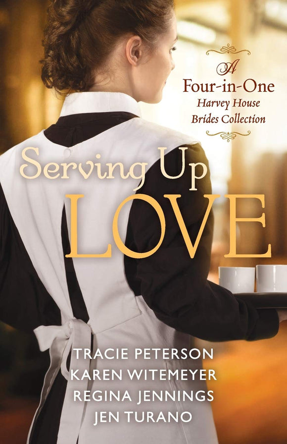 Serving Up Love by Peterson, Witemeyer, Jennings, Turano