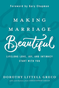 Making Marriage Beautiful by Dorothy Little Greco