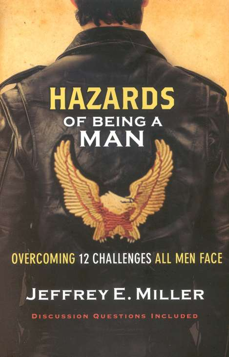 Hazards of Being a Man by Jeffrey E Miller
