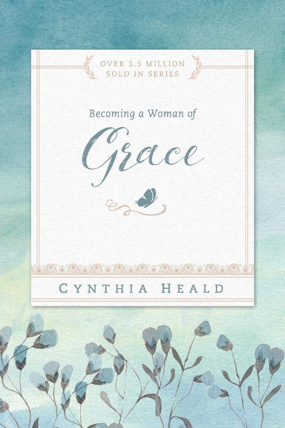 Becoming a Woman of Grace by Cynthia Heald