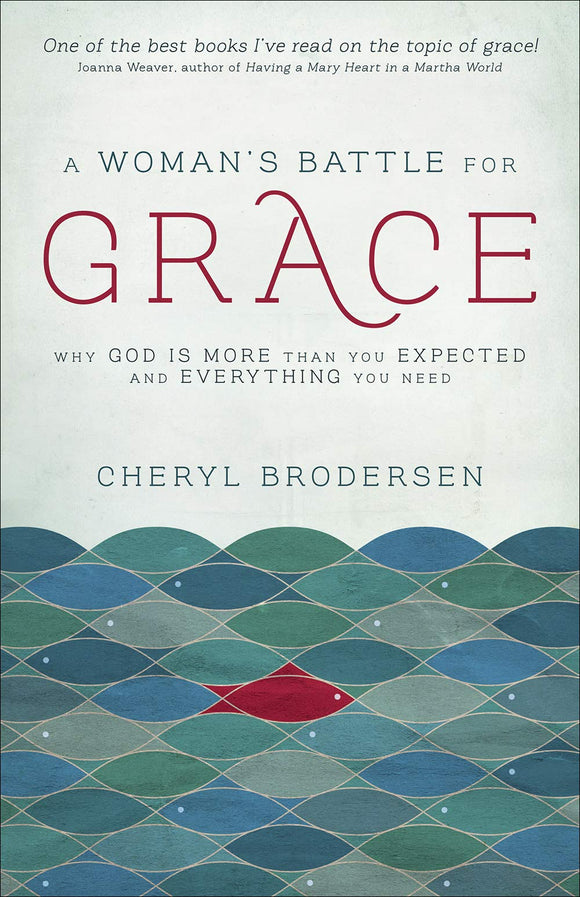 A Woman's Battle for Grace by Cheryl Brodersen