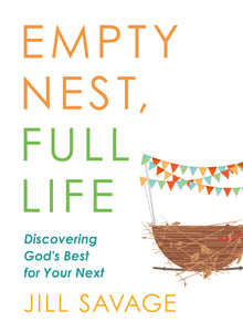 Empty Nest, Full Life by Jill Savage