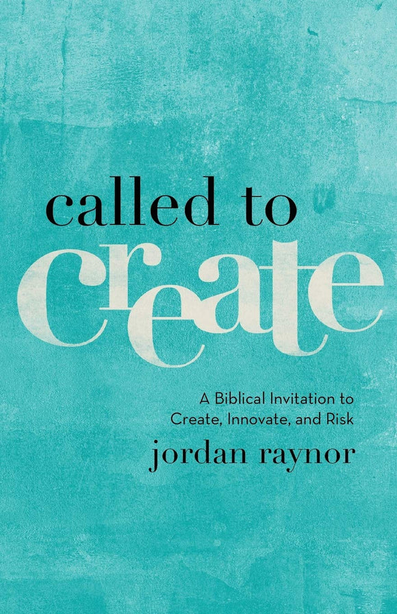 Called to Create by Jordan Raynor