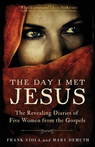 The Day I Met Jesus by Frank Viola & Mary DeMuth