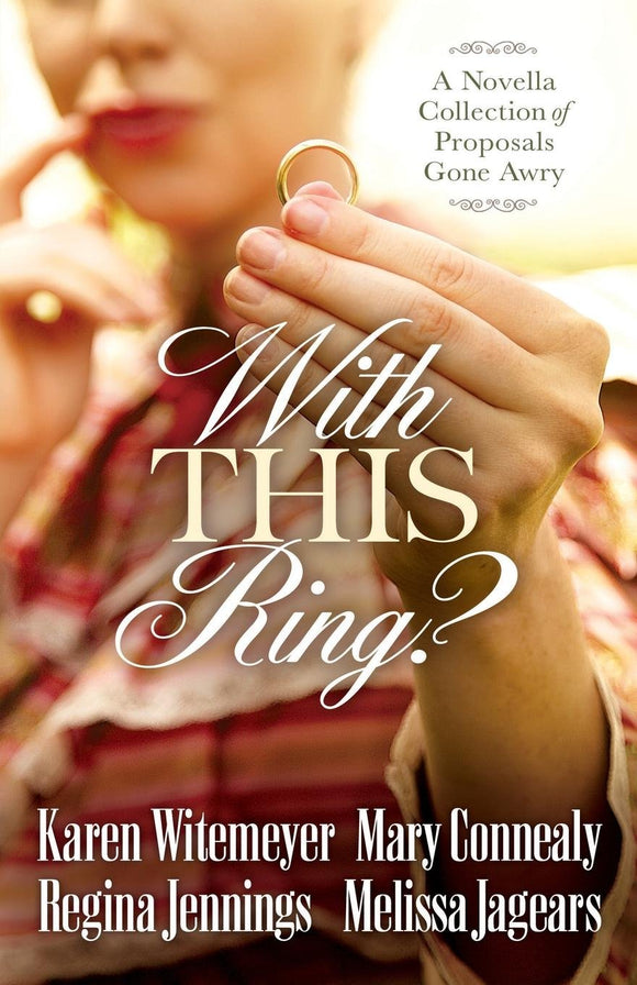 With This Ring? by Witemeyer, Connealy, Jennings, Jagears
