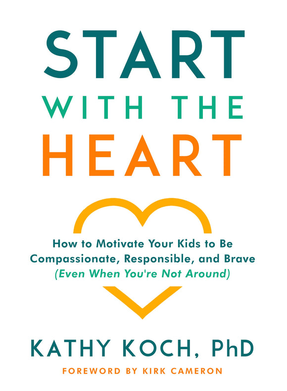 Start with the Heart by Kathy Koch