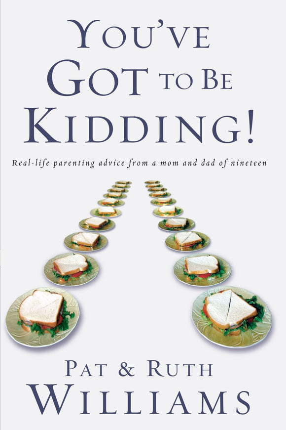 You've Got To Be Kidding! by Pat & Ruth Williams