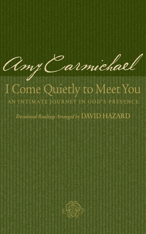 I Come Quietly to Meet You Devotional by Amy Carmichael