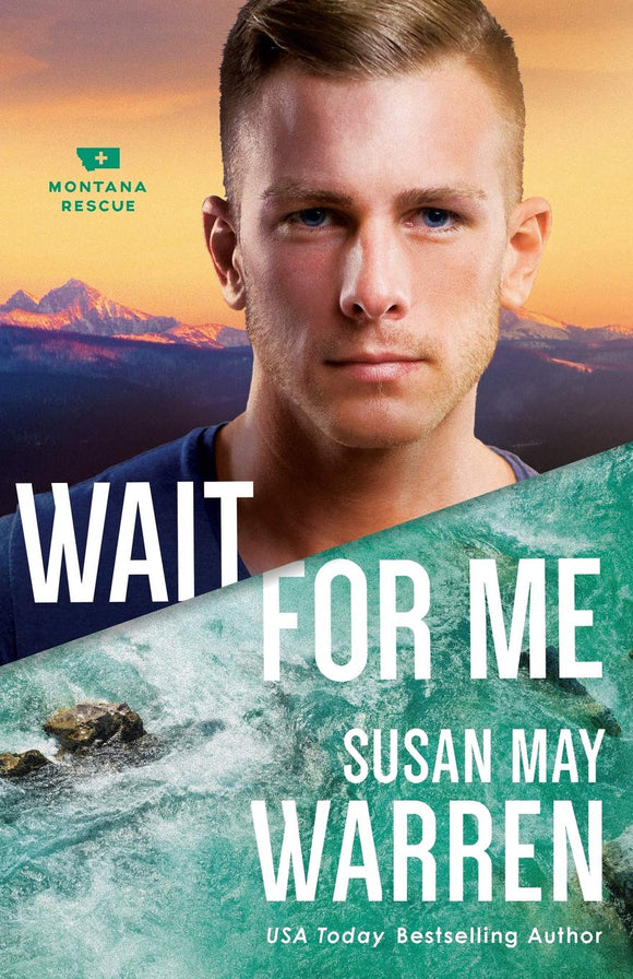 Wait for Me by Susan May Warren