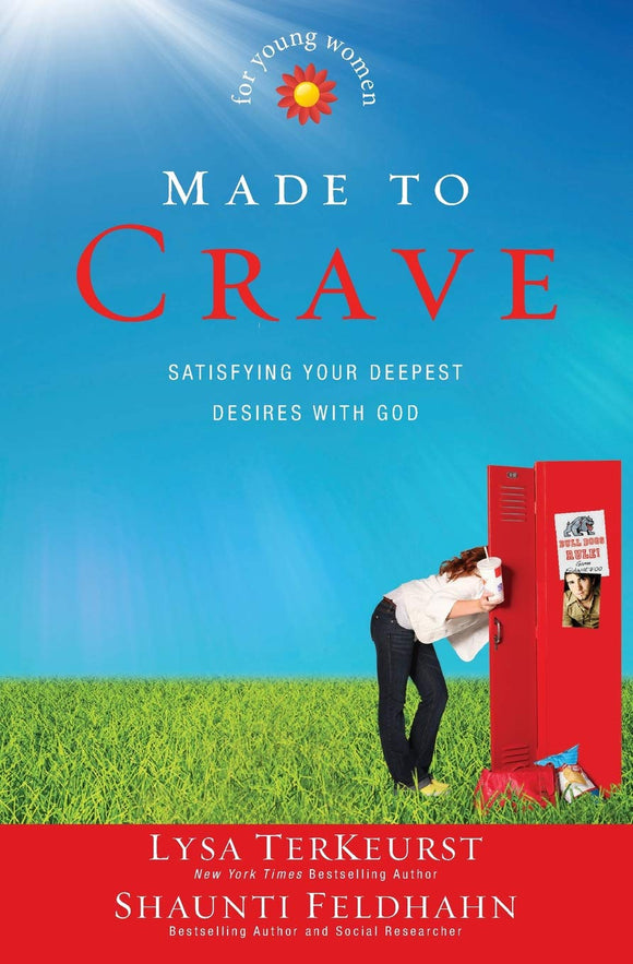 Made to Crave for Young Women by Lysa TerKeurst & Shaunti Feldhan