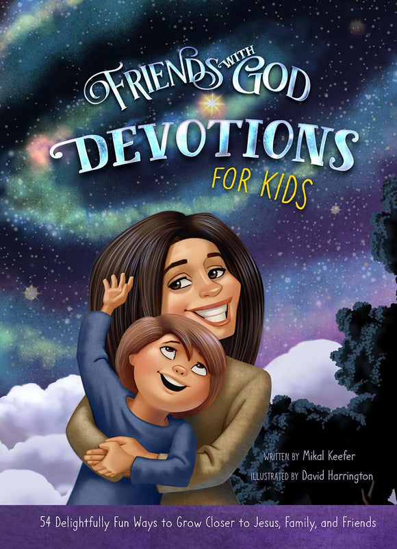 Friends with God Devotions for Kids by Mikal Keefer & David Harrington