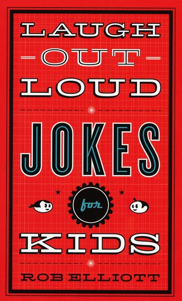 Laugh-Out-Loud Jokes for Kids by Rob Elliot