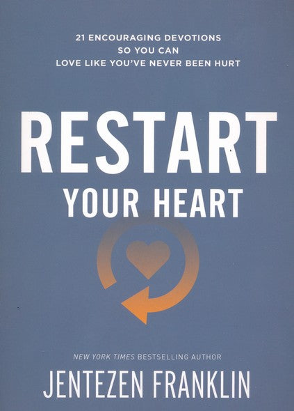 Restart Your Heart by Jentezen Franklin