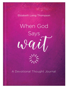 When God Says Wait: Devotional Thought Journal by Elizabeth Laing Thompson