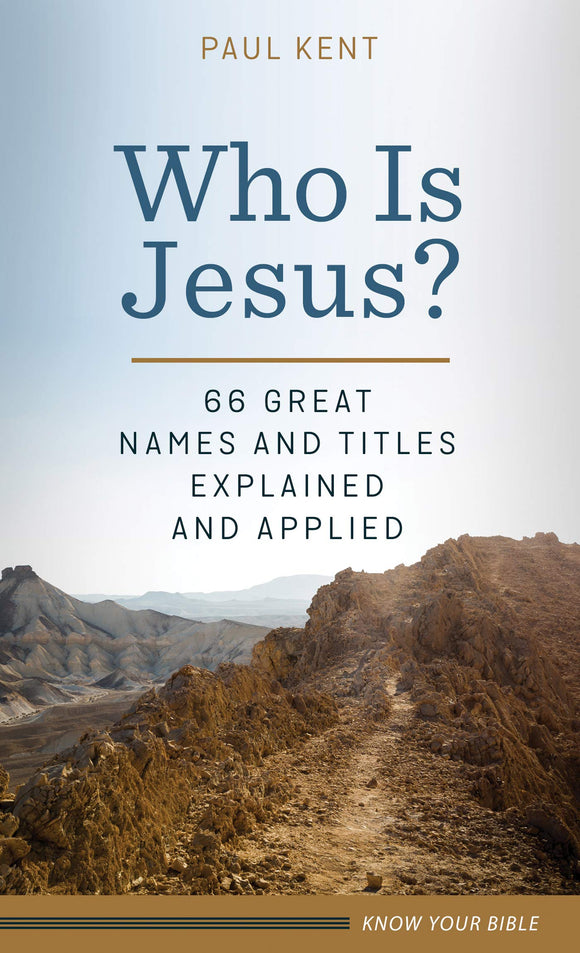 Who Is Jesus? by Paul Kent