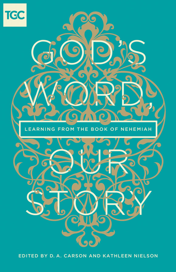 God's Words Our Story: Learning from Nehmiah by Carson and Nielson