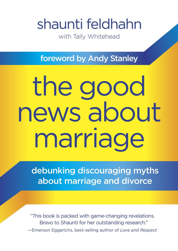 The Good News About Marriage by Shaunti Feldhan