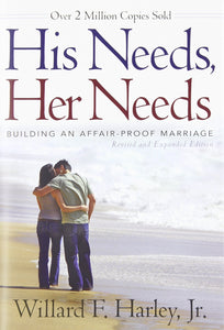 His Needs, Her Needs by Willard F Harley Jr