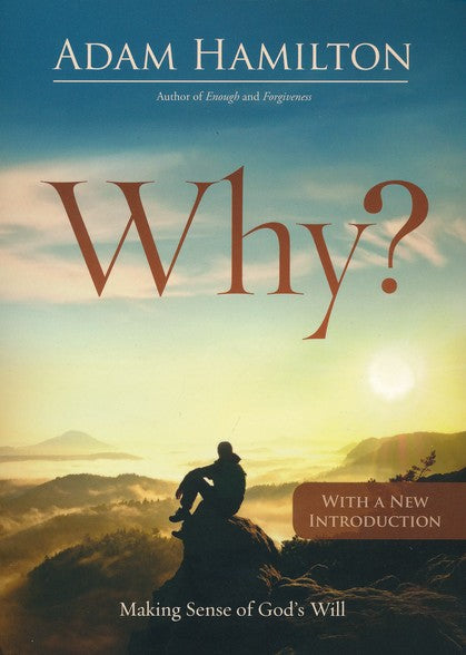 Why?: Making Sense of God's Will by Adam Hamilton
