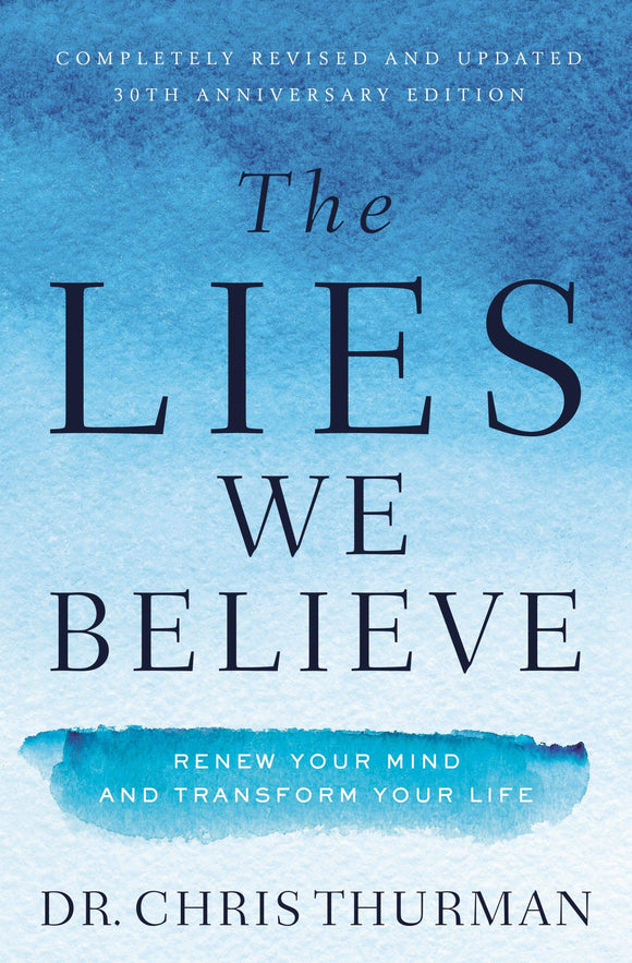 The Lies We Believe by Dr Chris Thurman