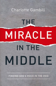 The Miracle in the Middle by Charlotte Gambill