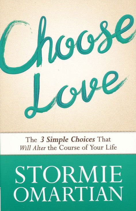 Choose Love by Stormie Omartin