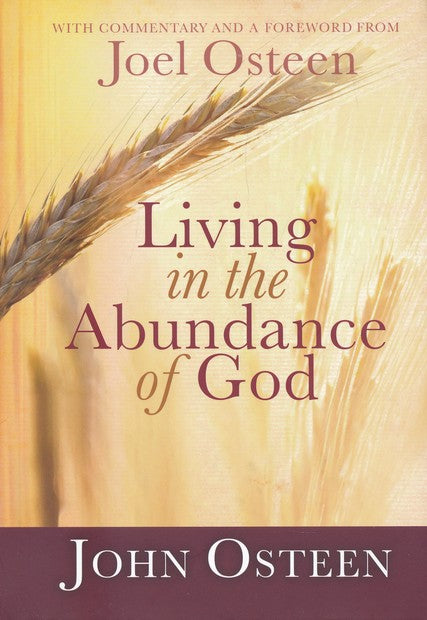 Living in the Abundance of God by John Osteen