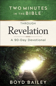Two Minutes in the Bible: Through Revelation - 90 Day Devotional