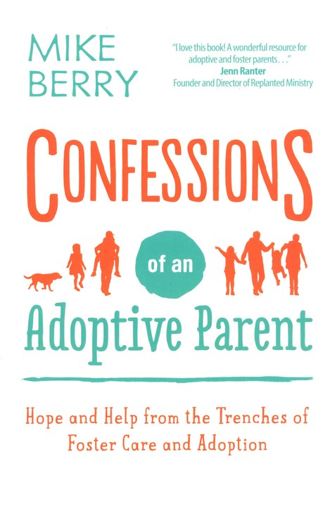 Confessions of an Adoptive Parent by Mike Berry
