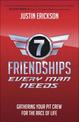 7 Friendships Every Man Needs by Justin Erickson