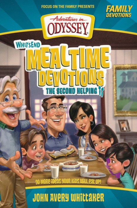 Whit's End Mealtime Devotions: 90 More Ideas Your Kids Will Eat Up!