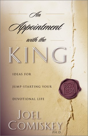 An Appointment with the King by Joel Comiskey