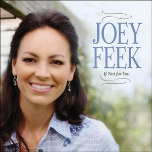 Joey Feek: If Not for You