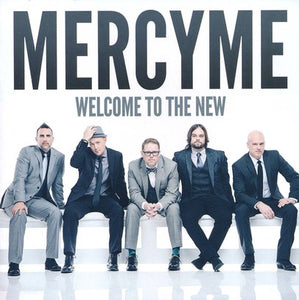MercyMe: Welcome to the New