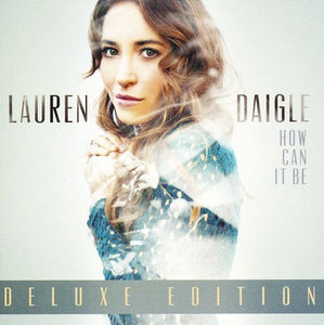 Lauren Daigle: How Can It Be Deluxe Edition