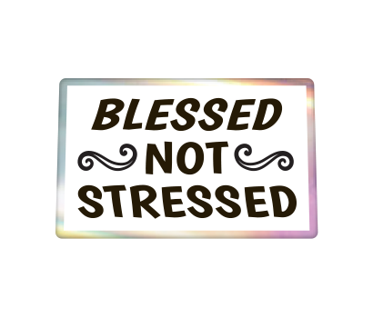 Blessed Not Stressed - D-BLNS
