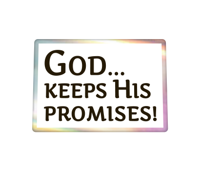 God… Keeps His Promises! - D-GKHP