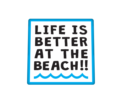 Life is Better At The Beach! - D-LBTB
