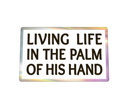 Living Life In The Palm of His Hand - D-LPHH