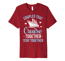 Load image into Gallery viewer, Couples That Cruise Together Stay Together T shirt Matching
